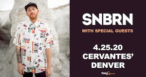 SNBRN w/ Special Guests
