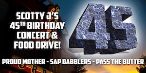Scotty J's Freakin' 45th Birthday Concert and Friday the 13th Food Drive
