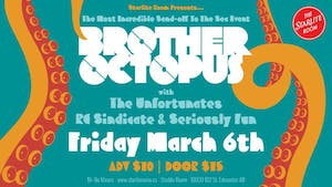 Brother Octopus w/ The Unfortunates, RC Sindicate & Seriously Fun