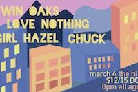 Twin Oaks, Love Nothing, Girl Hazel, Chuck