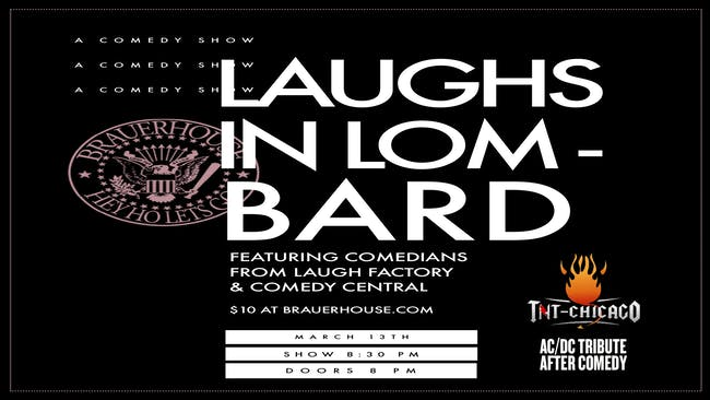 Laughs in Lombard w/ Comics from Comedy Central & Laugh Factory