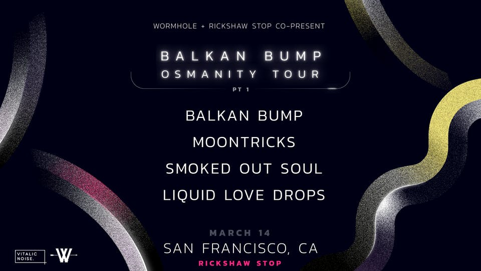 BALKAN BUMP with Moontricks, Smoked Out Soul, and Liquid Love Drops