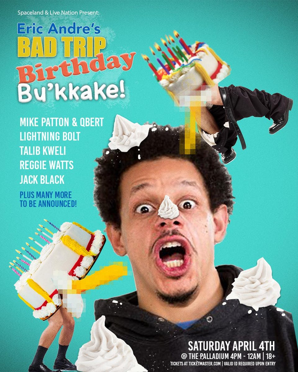 CANCELLED: ERIC ANDRE'S BAD TRIP BIRTHDAY BU'KKAKE