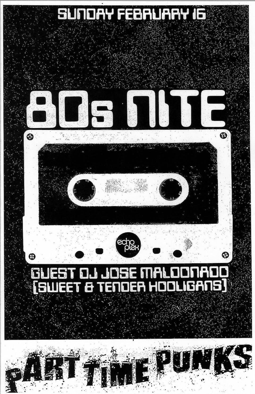 80s NITE w/Guest DJ Jose Maldonado (Sweet & Tender Hooligans)