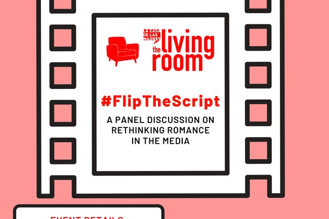 #FlipTheScript: A Panel Discussion on Rethinking Romance in the  Media