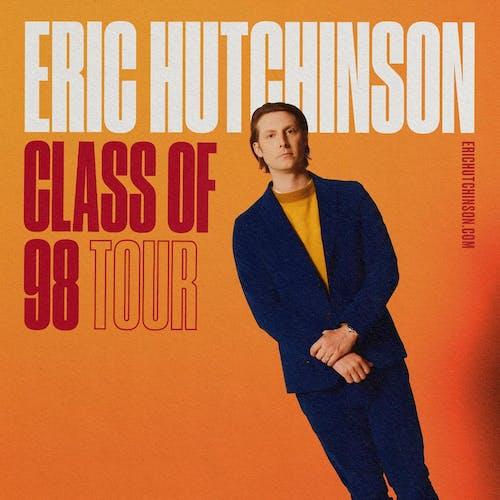 ERIC HUTCHINSON - Class of 98 Tour