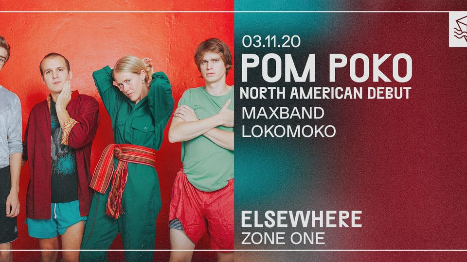 Pom Poko (North American Debut!) @ Elsewhere (Zone One)