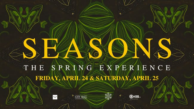 SEASONS: THE SPRING EXPERIENCE