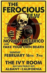 Novio Electrico, Fake Your Own Death, The Ferocious Few