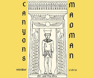 Madman, Canyons and Mr. and the Mrs.