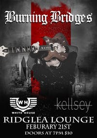 Burning Bridges, Kellsey, and White House the Band