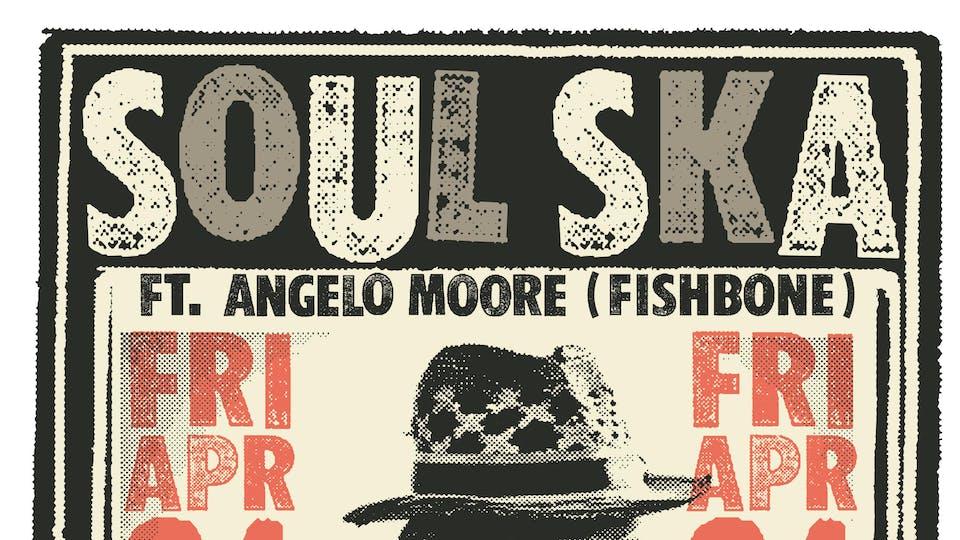 Soul Ska featuring Angelo Moore (Fishbone)