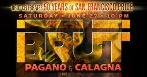 BRÜT - SF Pride 50th Anniversary w/ Pagano and Calagna
