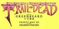 ...And You Will Know Us By The Trail of Dead w/ Greenbeard