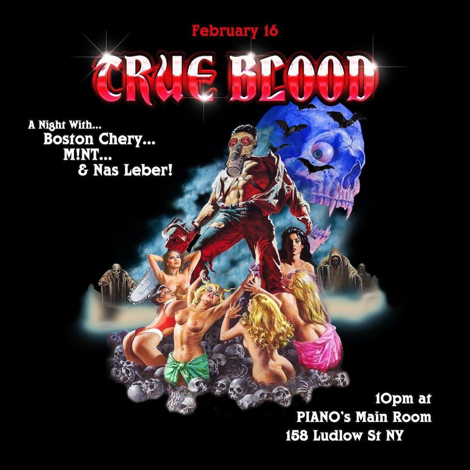 True Blood: ft. Boston Chery, M!nt, Nas Leber
