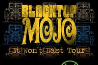 BLACKTOP MOJO / BADHOUSE / RUSS DRIVER BAND