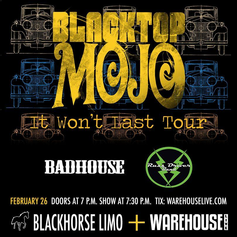 BLACKTOP MOJO / BADHOUSE / RUSS DRIVER BAND