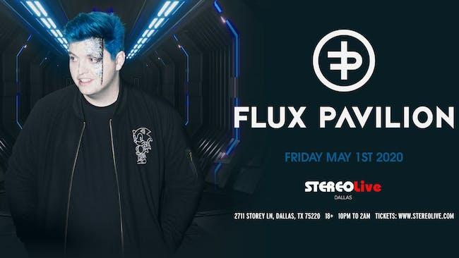 Flux Pavilion - Stereo Live Dallas