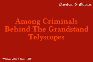 Among Criminals / Behind The Grandstand / Telyscopes