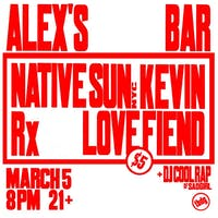 Native Sun (NYC) with KEVIN, Rx, & Love Fiend
