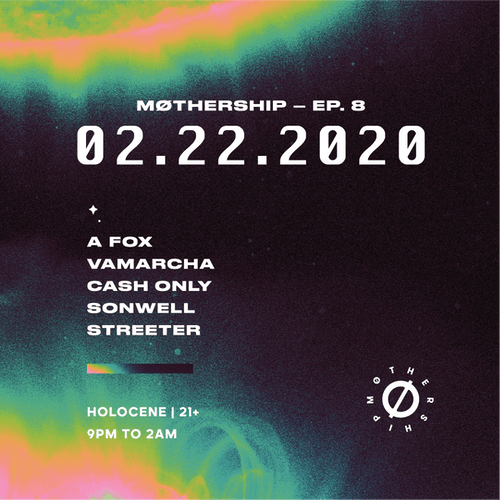 MØTHERSHIP 8: A fox & Vamarcha Residents DJs: Cash Only, Sonwell, Streeter