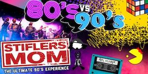 80's VS 90's Party w/ Stifler's Mom-The Ultimate 90's Experience
