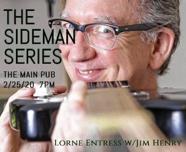 Lorne Entrees Sideman Series Featuring Jim Henry
