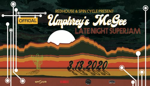 Redhouse & Spin Cycle Present: Official Umphrey's McGee Late Night SuperJam