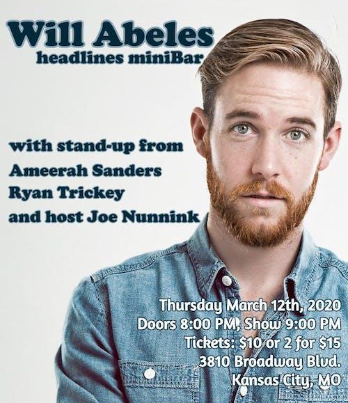 STAND UP COMEDY - WILL ABELES, Ameerah Sanders, Ryan Trickey, Joe Nunnink