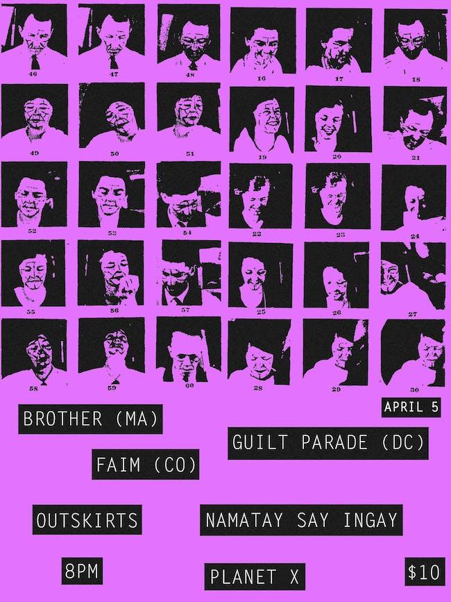 Brother, Guilt Parade, Faim, Outskirts, Namatay Say Ingay at Planet X