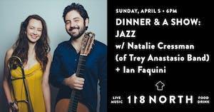 *POSTPONED TO TBD* Dinner & A Show: Jazz w/ Natalie Cressman + Ian Faquini