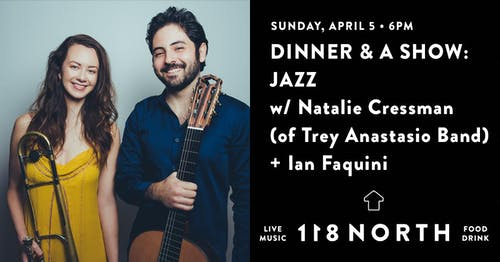 Dinner & A Show: Jazz w/ Natalie Cressman (Trey Anastasio Band)+Ian Faquini