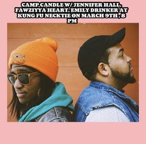 Camp Candle / Jennifer Hall / Fawziyya Heart / Emily Drinker