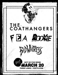 Not So Fun Wknd: The COATHANGERS • FEA• Bad Waitress • Rookie