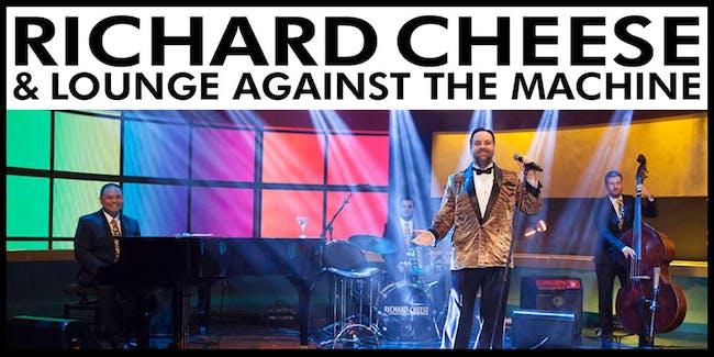 Richard Cheese & Lounge Against The Machine