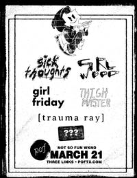 Not So Fun Wknd: SICK THOUGHTS • GRLWOOD • Girl Friday • Thigh Master +++