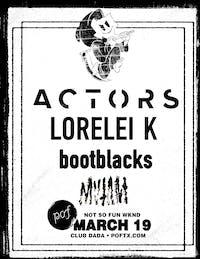 Not So Fun Wknd: ACTORS • Lorelei K • Bootblacks • Mvtant