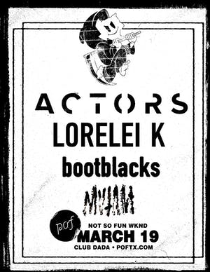 Not So Fun Wknd: ACTORS • Lorelei K • Bootblacks • Mvtant