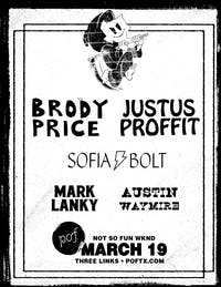 Not So Fun Wknd: BRODY PRICE • JUSTUS PROFFIT • Sofia Bolt • Mark Lanky +++