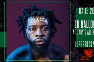 LPR Presents: Ed Balloon with Caine Casket