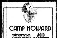 Not So Fun Wknd: CAMP HOWARD •Strange Ranger • Acid Carousel +++