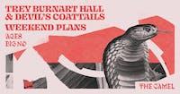 Trey Burnart Hall & Devil's Coattails, Weekend Plans, Ages, Big No