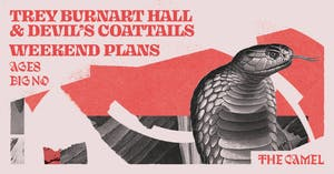 Trey Burnart Hall & Devil's Coattails, Weekend Plans, Ages, Big No