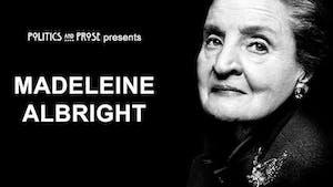 Madeleine Albright (CANCELLED)