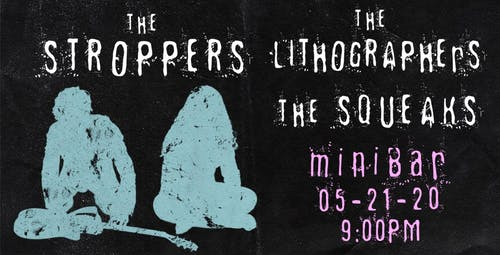 THE STROPPERS / THE SQUEAKS / THE LITHOGRAPHERS