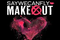 Makeout & Saywecanfly