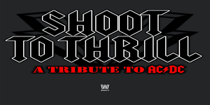 RESCHEDULED: Shoot To Thrill: America's Greatest Tribute To AC/DC
