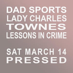 Dad Sports, Lady Charles, Townes and Lessons In Crime
