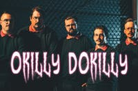 ***POSTPONED*** Okilly Dokilly