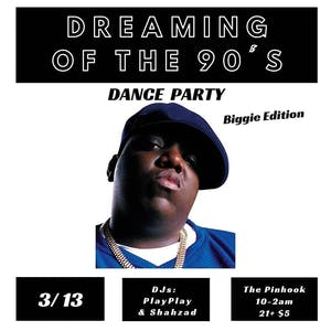 Dreaming Of The 90's - Biggie Edition